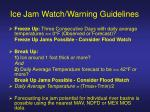 ice jam watch warning guidelines