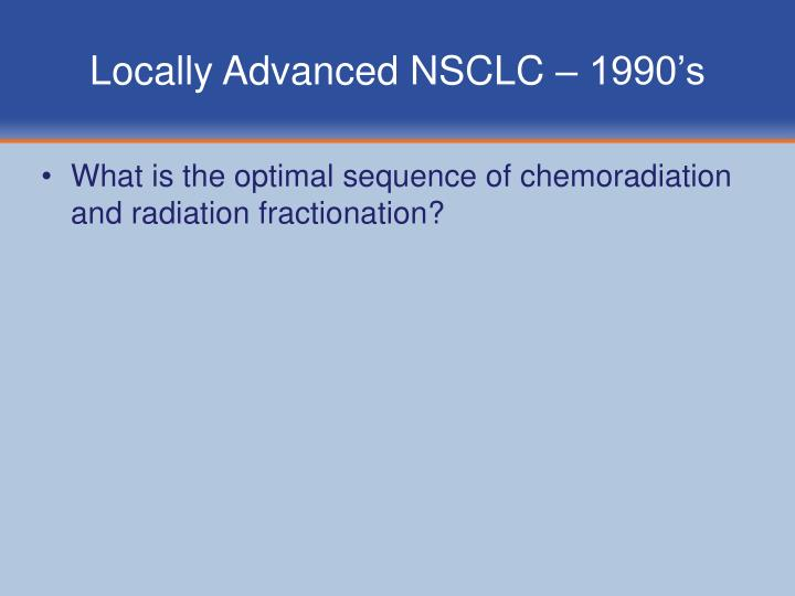 Locally Advanced NSCLC – 1990's