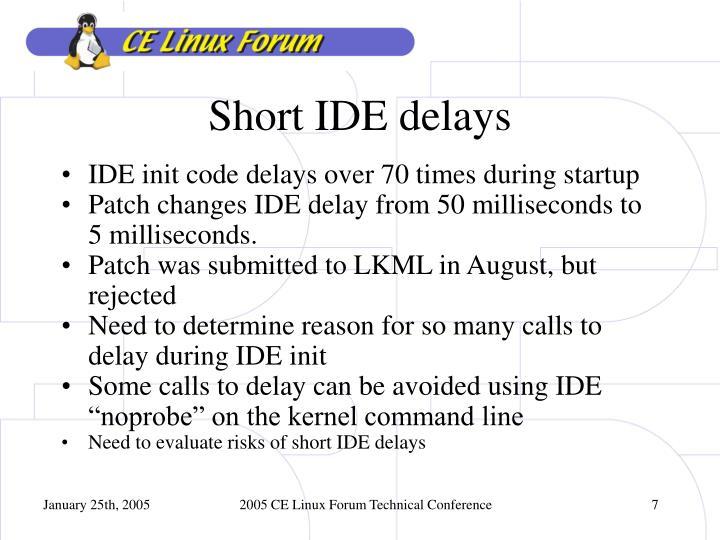 Short IDE delays