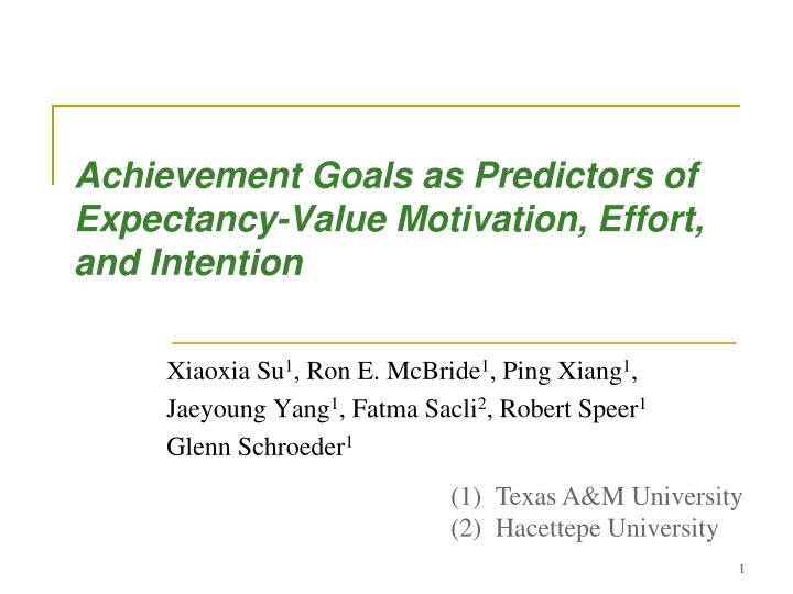Achievement goals as predictors of expectancy value motivation effort and intention