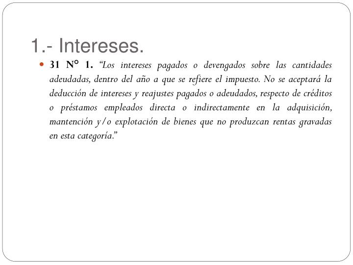 1.- Intereses.