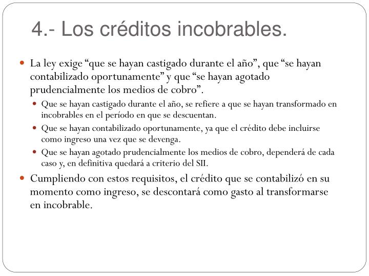 4.- Los créditos incobrables.