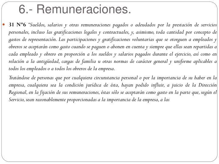 6.- Remuneraciones.