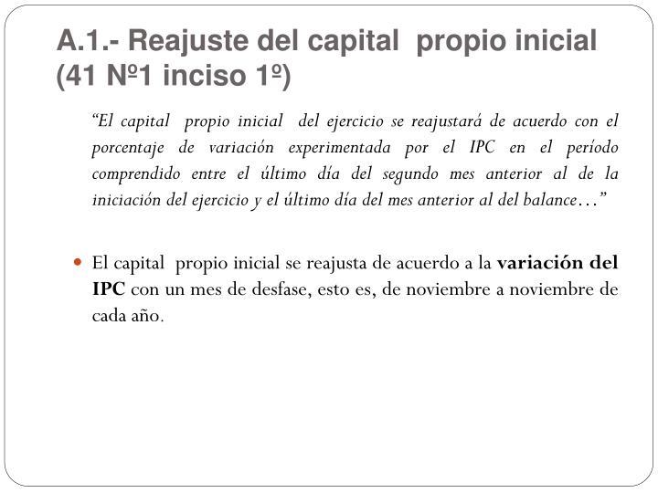 A.1.- Reajuste del capital  propio inicial