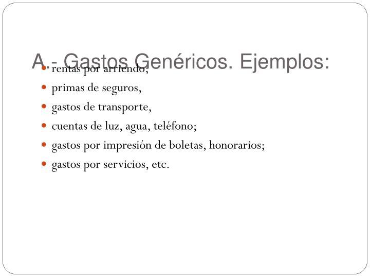 A.- Gastos Genéricos. Ejemplos:
