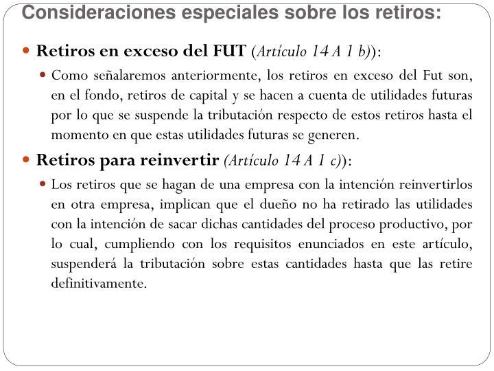 Consideraciones especiales sobre los retiros: