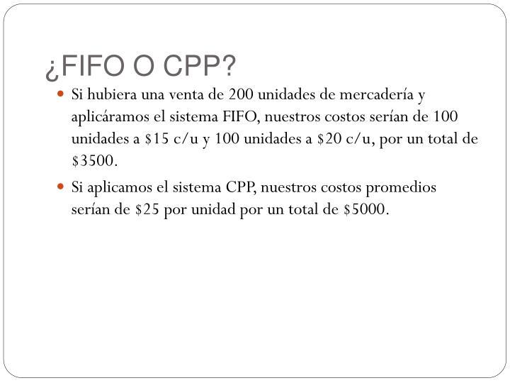 ¿FIFO O CPP?