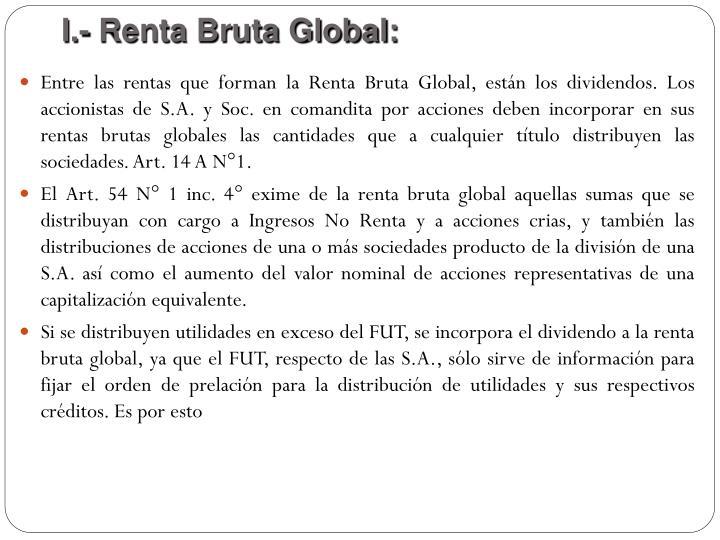 I.- Renta Bruta Global: