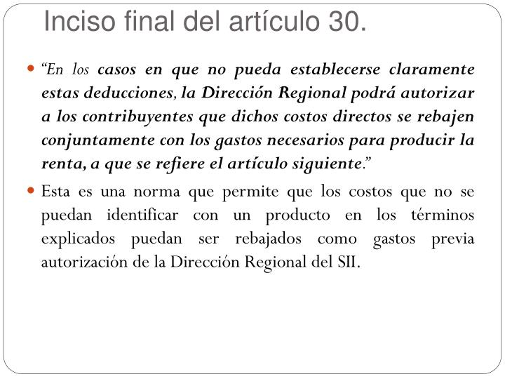 Inciso final del artículo 30.