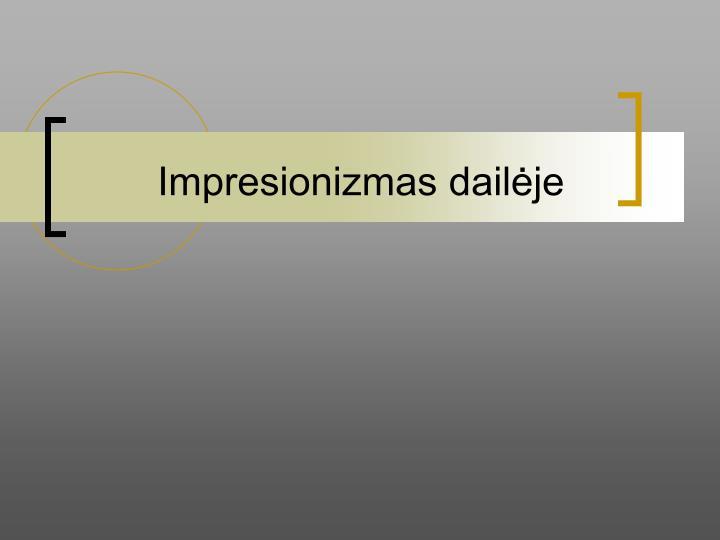 impresionizmas dail je n.