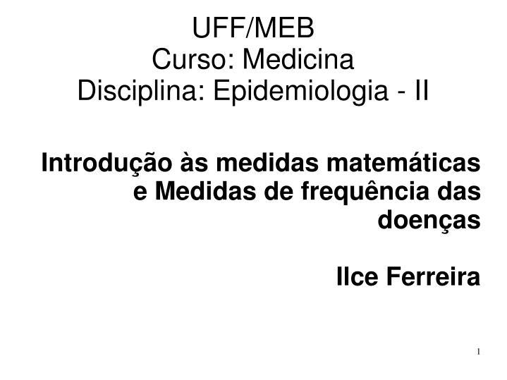 uff meb curso medicina disciplina epidemiologia ii n.