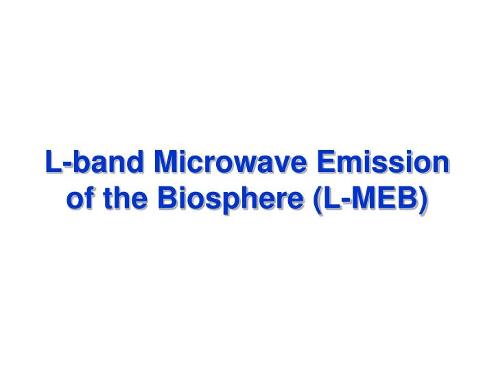 L band microwave emission of the biosphere l meb