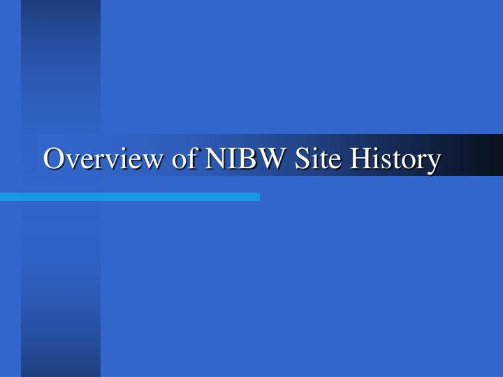 Overview of nibw site history