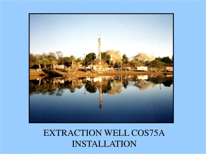 EXTRACTION WELL COS75A