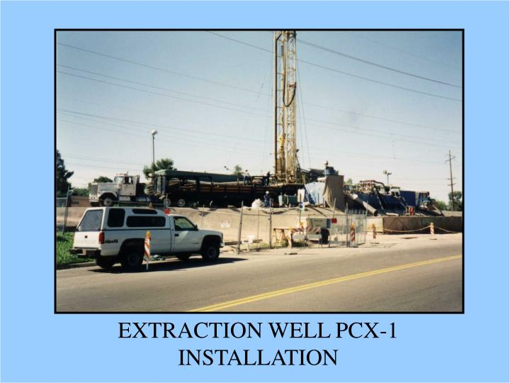 EXTRACTION WELL PCX-1
