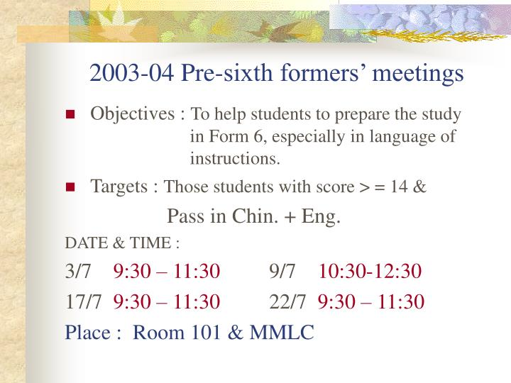 2003 04 pre sixth formers meetings