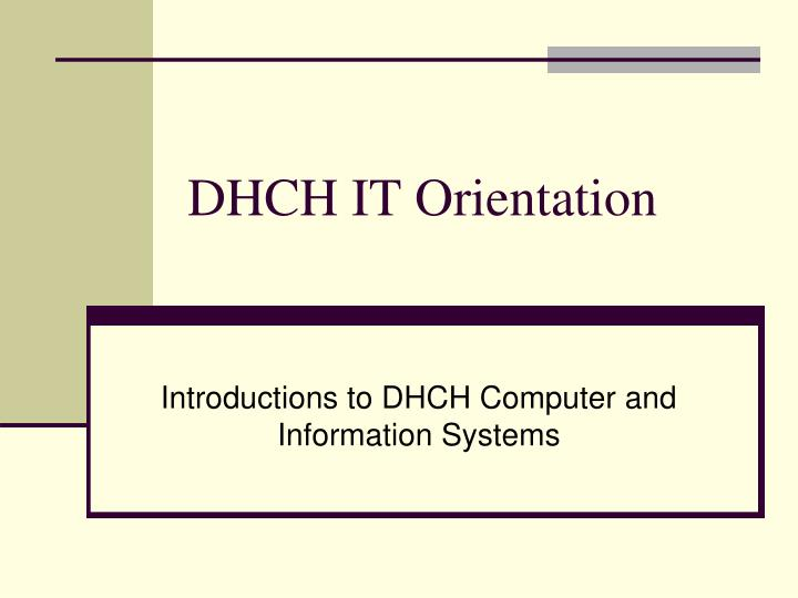 Dhch it orientation