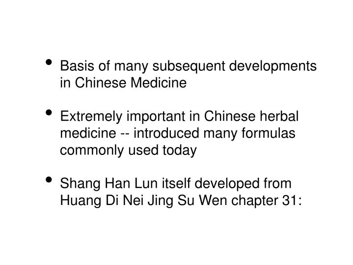 Basis of many subsequent developments in Chinese Medicine