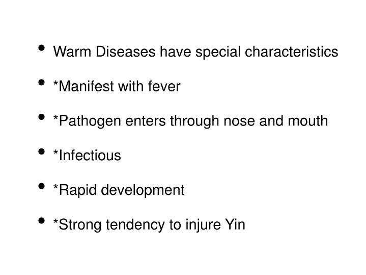 Warm Diseases have special characteristics