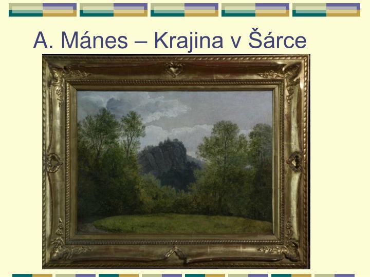 A. Mánes – Krajina v Šárce