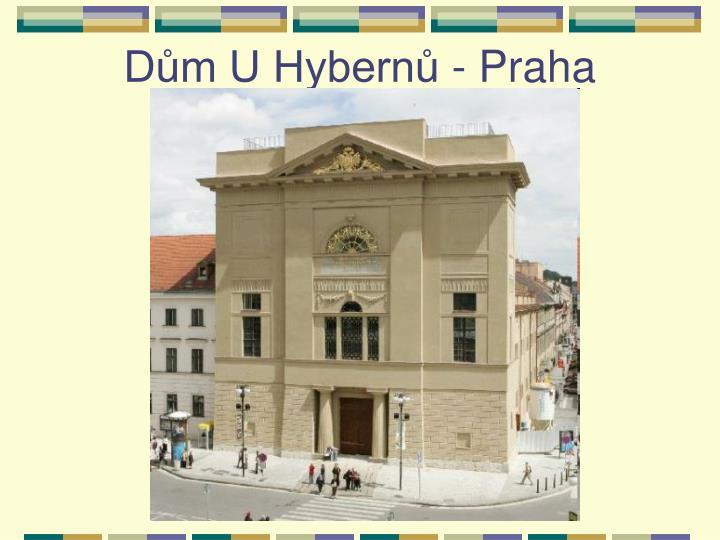Dům U Hybernů - Praha