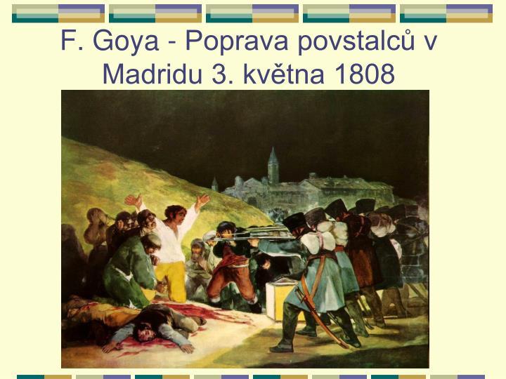 F. Goya - Poprava povstalců v Madridu 3. května 1808