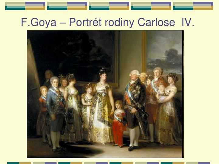 F.Goya – Portrét rodiny Carlose  IV.