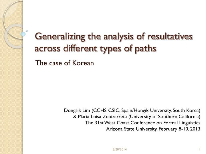 generalizing the analysis of resultatives across different types of paths n.