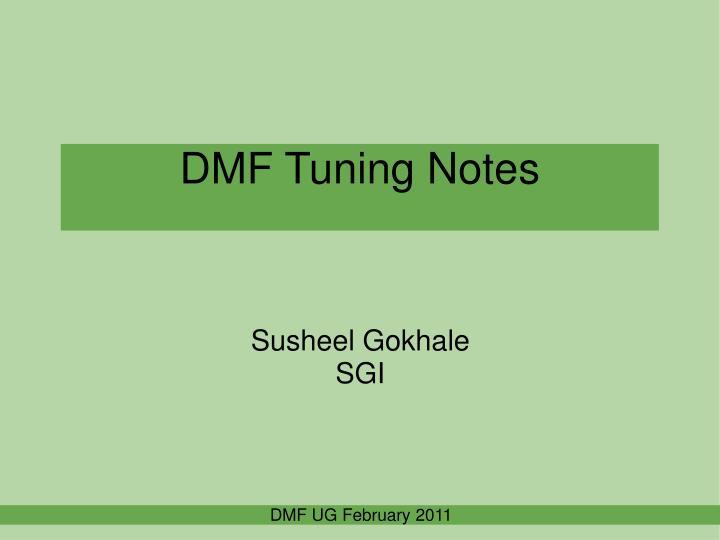 DMF Tuning Notes