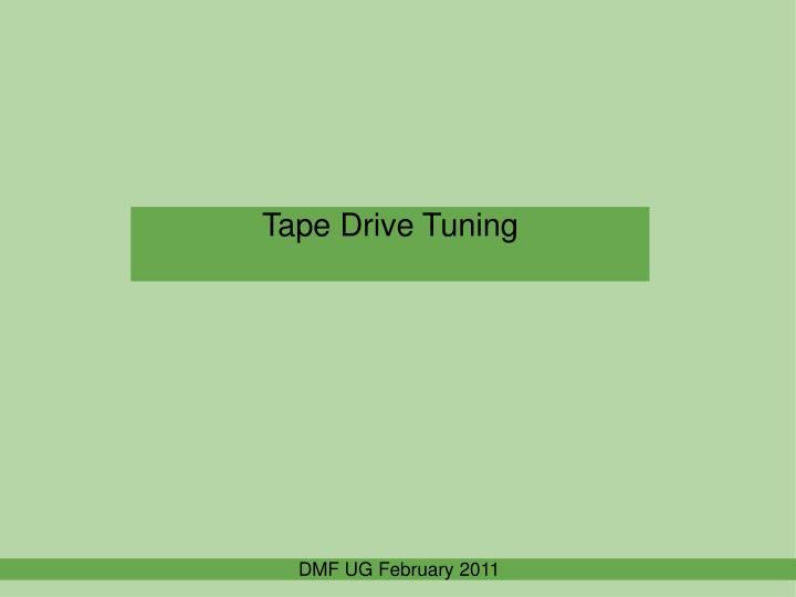 Tape Drive Tuning