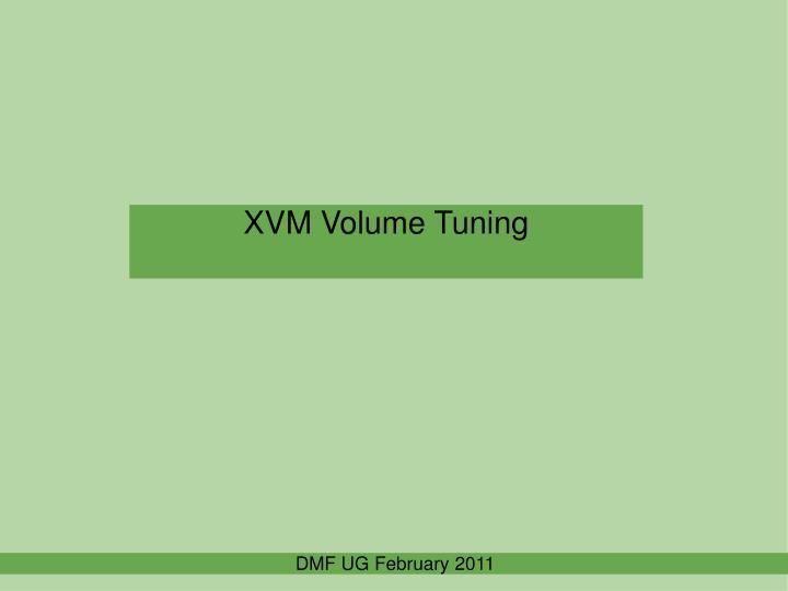 XVM Volume Tuning