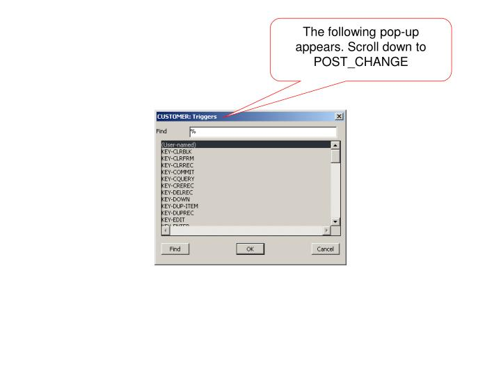 The following pop-up appears. Scroll down to POST_CHANGE