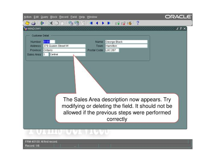 The Sales Area description now appears. Try modifying or deleting the field. It should not be allowed if the previous steps were performed correctly