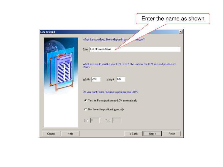 Enter the name as shown
