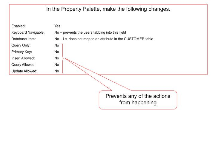 In the Property Palette, make the following changes.
