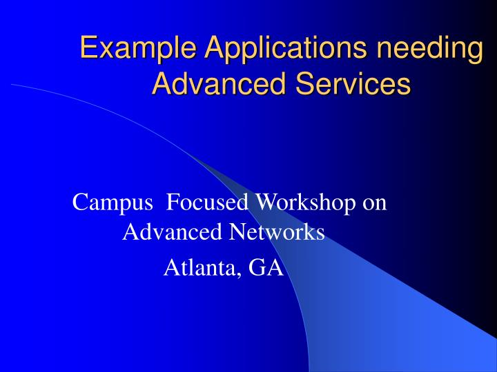 example applications needing advanced services