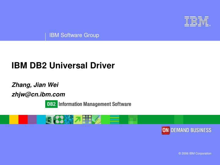 PPT - IBM DB2 Universal Driver PowerPoint Presentation - ID:3333775