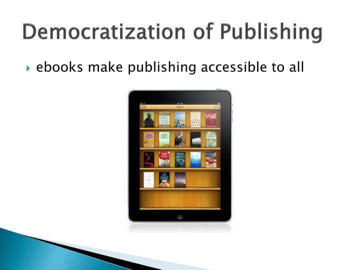 Democratization of publishing