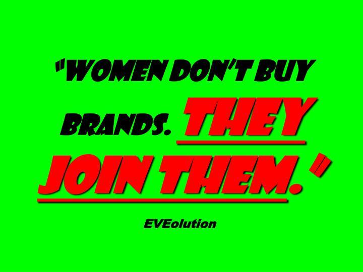 """Women don't buy"