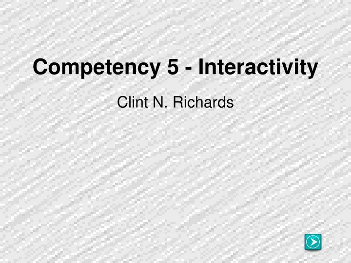 competency 5 interactivity n.