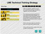 lme technical training strategy