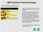 lme technical training strategy3
