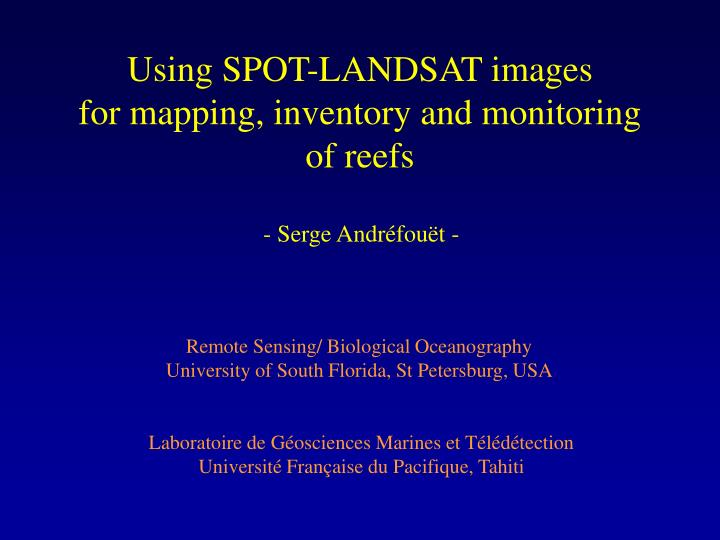 Using spot landsat images for mapping inventory and monitoring of reefs