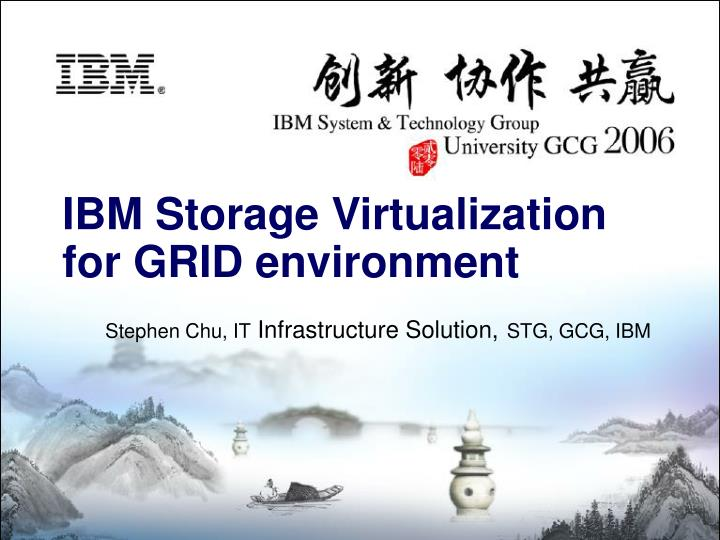 Stephen chu it infrastructure solution stg gcg ibm