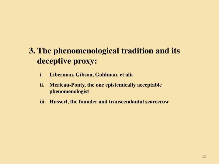 The phenomenological tradition and its deceptive proxy: