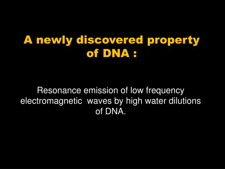 Resonance emission of low frequency electromagnetic  waves by high water dilutions of DNA.