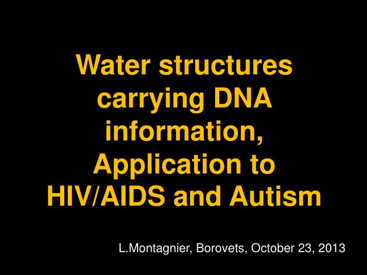 Water structures carrying DNA information, Application to HIV/AIDS and Autism