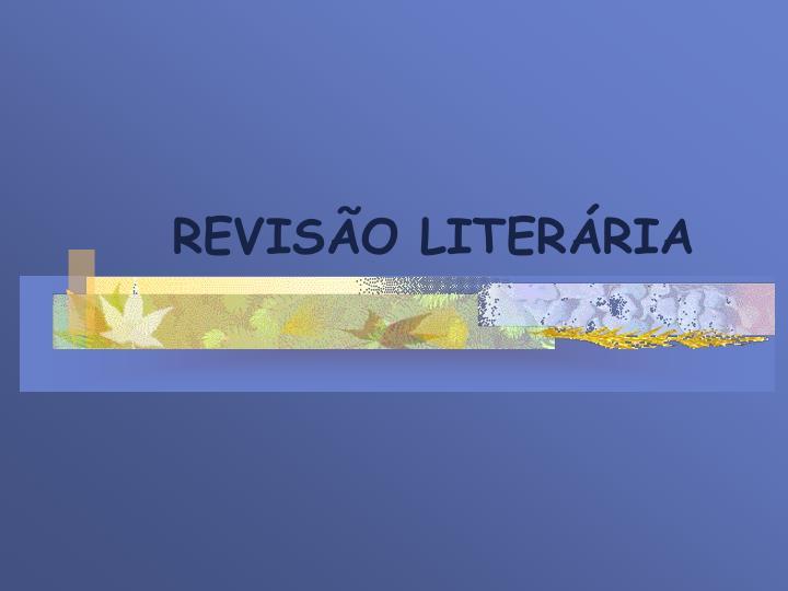 REVISÃO LITERÁRIA