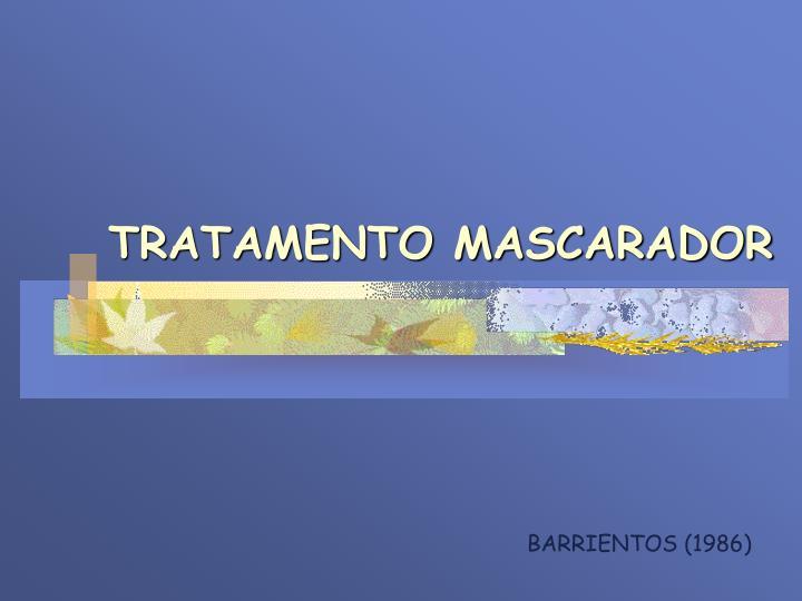 TRATAMENTO MASCARADOR