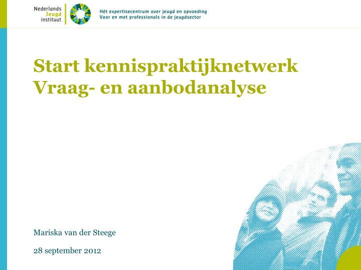 Start kennispraktijknetwerk vraag en aanbodanalyse